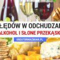 ODCHUDZANIE BŁĘDY ALKOHOL