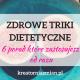 zdrowe triki dietetyczne