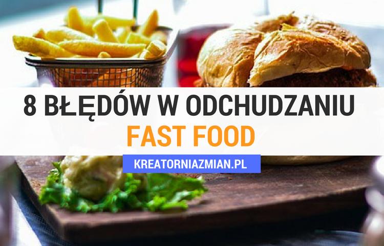 ODCHUDZANIE BŁĘDY FAST FOODY