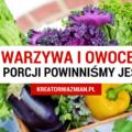 porcje warzywa i owoce