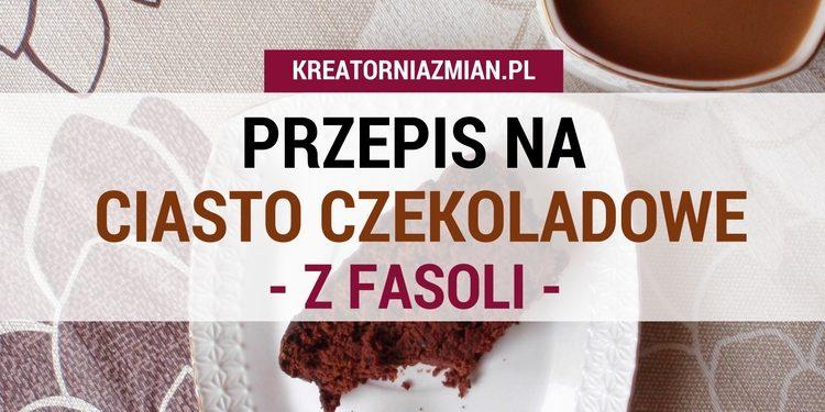przepis na ciasto czekoladowe z fasoli