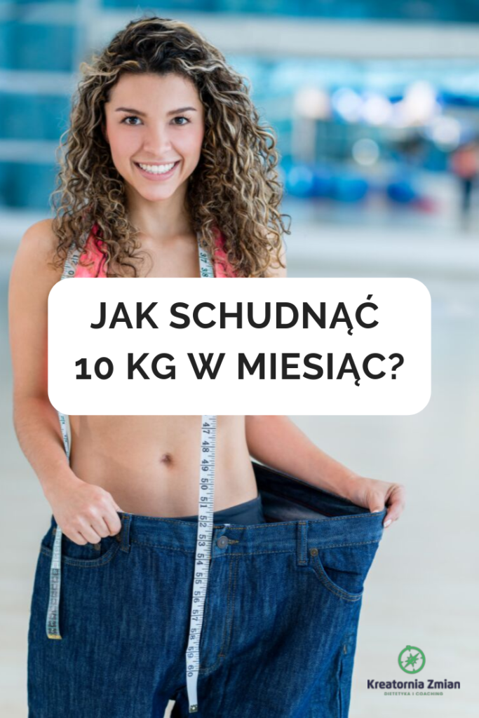 jak schudnac 10 kg wmiesiac
