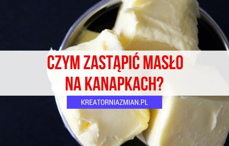 czym zastąpić masło