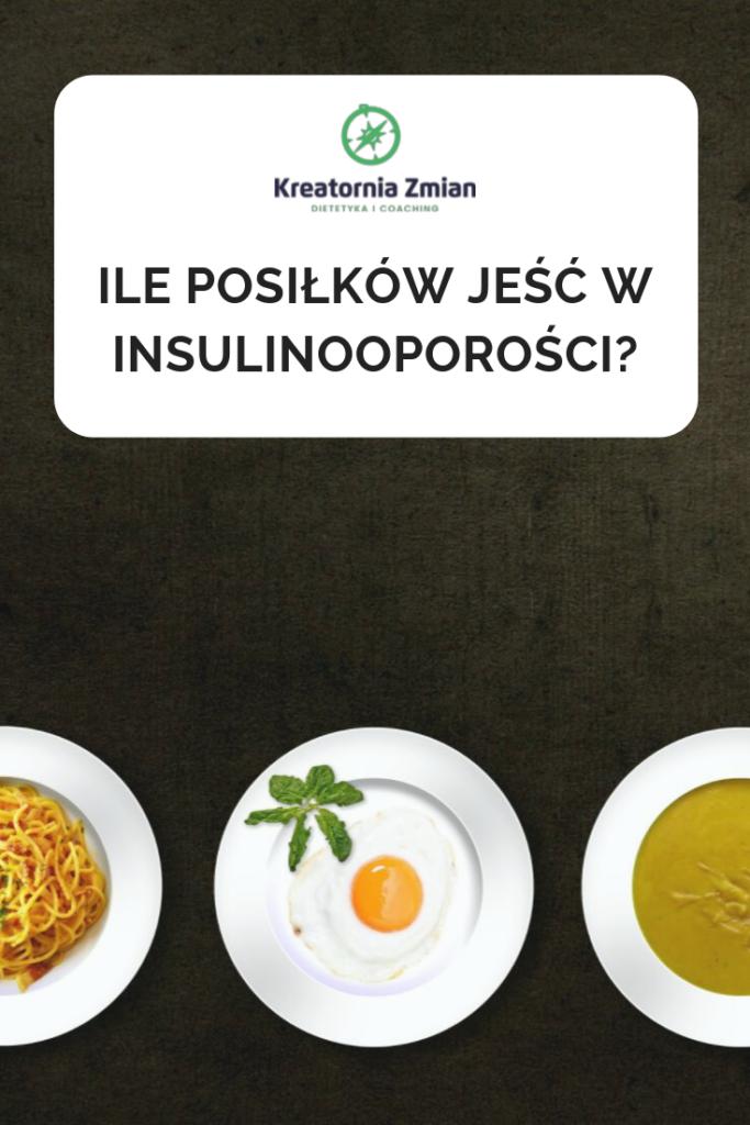 ile posilkow jesc winsulinoopornosci