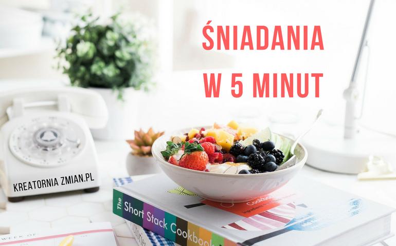 śniadanie w 5 minut