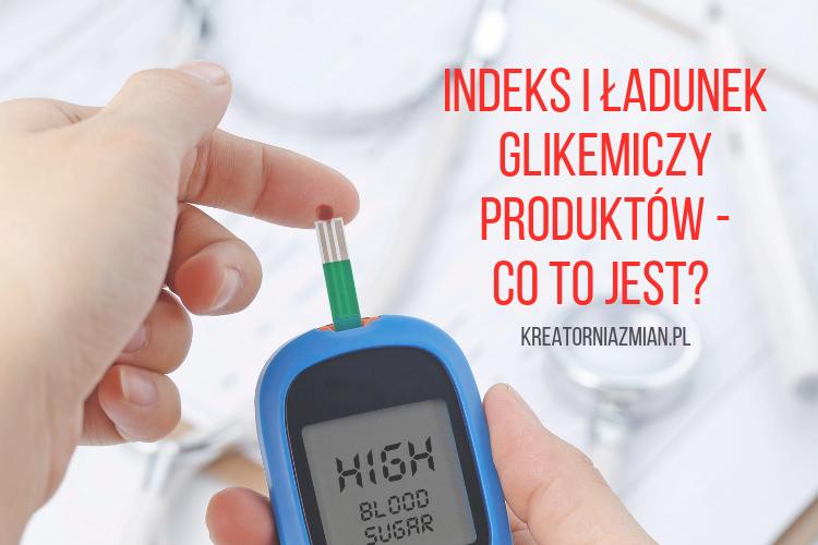 indeks glikemiczny i ladunek glikemiczny
