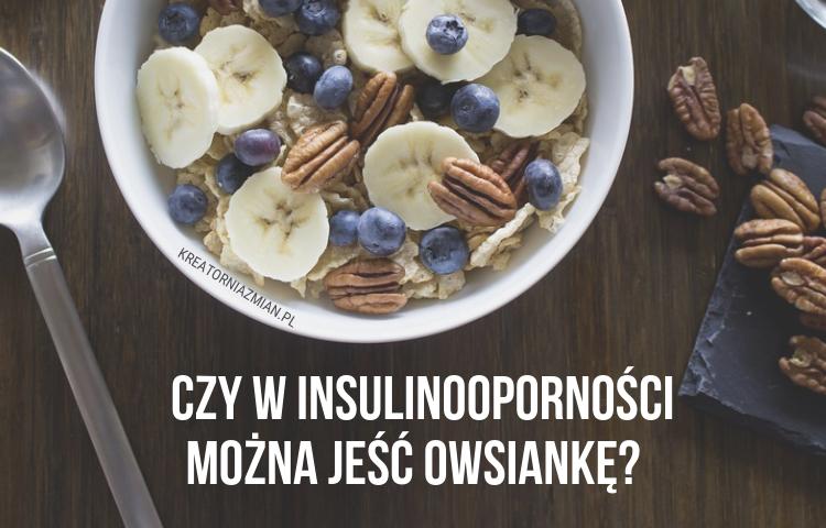 owsianka w insulinoopornosci